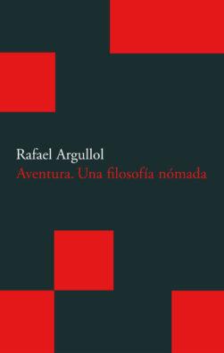 Cubierta del libro Aventura: Una filosofía nómada