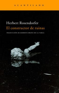 Cubierta del libro El constructor de ruinas