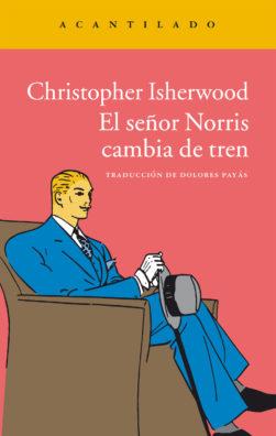 Cubierta del libro El señor Norris cambia de tren
