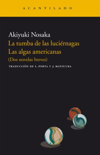 Cubierta del libro La tumba de las luciérnagas. Las algas americanas