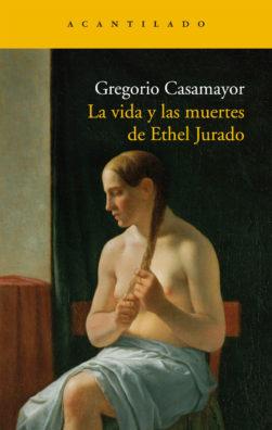 Cubierta del libro La vida y las muertes de Ethel Jurado
