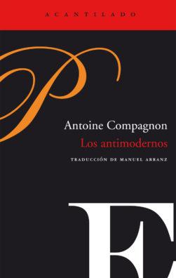 Cubierta del libro Los antimodernos