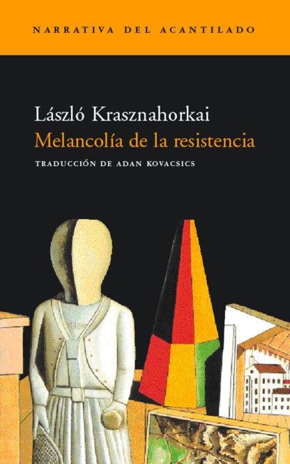 Cubierta del libro Melancolía de la resistencia