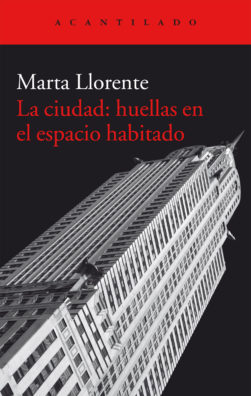 Cubierta del libro La ciudad: huellas en el espacio habitado