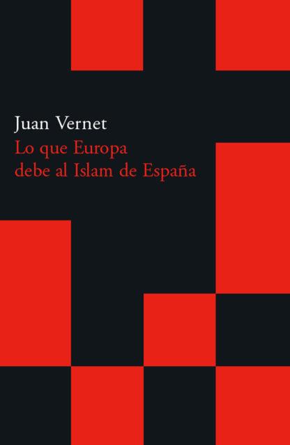 Cubierta del libro Lo que Europa debe al Islam de España