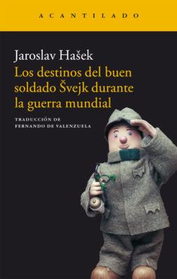 Cubierta del libro Los destinos del buen soldado Švejk durante la guerra mundial