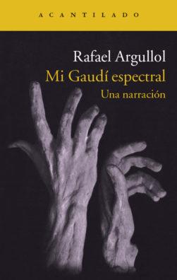 Cubierta del libro Mi Gaudí espectral